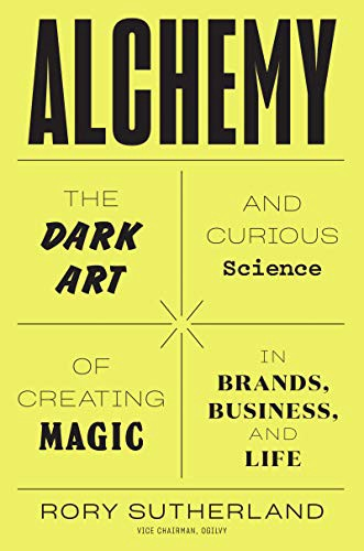 Couverture d'Alchemy : The dark art and curious science of creating magicin brands business ans life rory surtherland