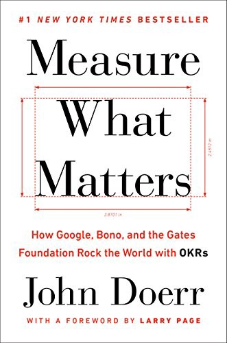 Couverture de Measure What Matters: How Google, Bono, and the Gates Foundation Rock the World with OKRs de John Doerr