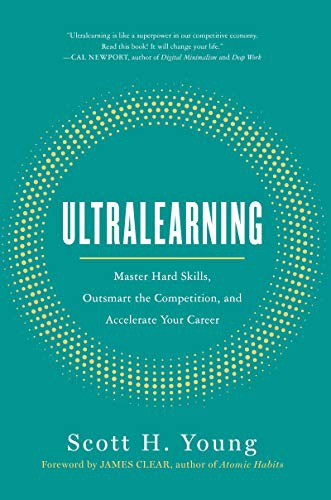 Couverture de Ultralearning: Master Hard Skills, Outsmart the Competition, and Accelerate Your Career de Scott Young